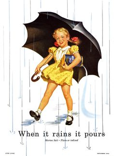 The Morton's Salt girl from the 1950s~ Is she salting the Earth, and is heaven raining on her? Hmmm something to thing about.