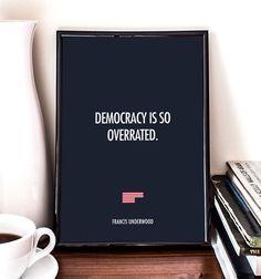 La démocratie est tellement surfaite Frank Underwood par RNDMS