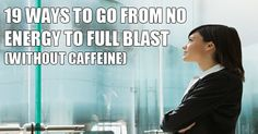 19 Ways to go from no energy to full blast (without caffeine) - Daily Natural Cures Health And Fitness Tips, Health And Wellbeing, Health Tips, Natural Headache Remedies, Natural Cures, Natural Healing, Insomnia Causes, Brain Health