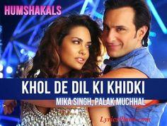 Lyrics Plane: Khol De Dil Ki Khidki Lyrics - Humshakals