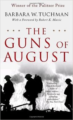 The Guns of August: The Pulitzer Prize-Winning Classic About the Outbreak of World War I: Barbara W. Tuchman: 9780345476098: Books - Amazon.ca