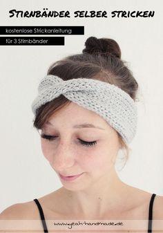 DIY Stirnband selber stricken – Kostenlose Strickanleitung für drei verschiedene Stirnbänder auf Yeah Handmade, perfekt für den Winter und den Herbst. Eigenet sich auch perfekt als Geburtstags- oder Weihnachtsgeschenk für die Mama, Oma, Schwester oder Freundin.