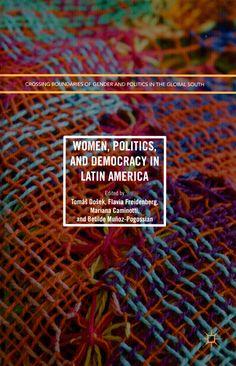 Women, politics, and democracy in Latin America / Tomáš Došek, Flavia Freidenberg, Mariana Caminotti, Betilde Muñoz-Pogossian, editors. (Palgrave Macmillan, 2017) / HQ 1236.5.L3 W / http://www.worldcat.org/title/women-politics-and-democracy-in-latin-america/oclc/950954439?page=citation