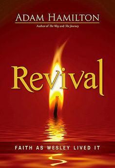 Revival:  Faith as Wesley Lived It by Adam Hamilton
