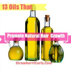 13 Oils That Promote Natural Hair Growth - Natural Hair Care and Natural Hairstyles For Black Women | Strawberricurls