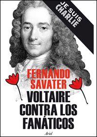 """""""Voltaire contra los fanáticos"""" (Savater, Fernando)"""