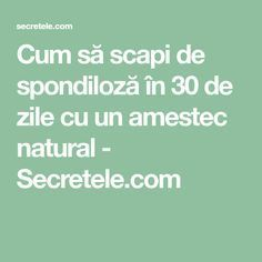 Cum să scapi de spondiloză în 30 de zile cu un amestec natural - Secretele.com Alter, Good To Know, Remedies, Food And Drink, Health Fitness, Healthy, Living, Yoga, Travel