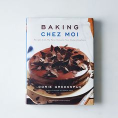 Baking Chez Moi, Signed Copy on Provisions by Baking Cookbooks, Best Cookbooks, Dorie Greenspan, Almond Cream, French Desserts, French Pastries, Learn French, Food 52, Pop Tarts