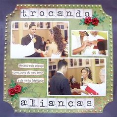 artes by Má: Trocando alianças (scrapbooking - casamento)