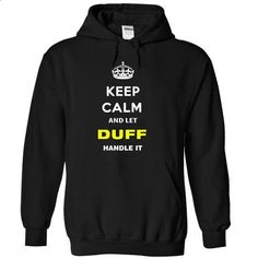 Keep Calm And Let Duff Handle It - #tshirt packaging #matching hoodie. GET YOURS => https://www.sunfrog.com/Names/Keep-Calm-And-Let-Duff-Handle-It-ugvlt-Black-6218232-Hoodie.html?68278