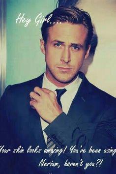 Even Ryan Gosling agrees... Nerium rocks!! www.stephpeters.nerium.com
