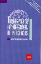 Transporte internacional de mercancías / Alfonso Cabrera Cánovas. - 2011