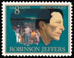 Robinson Jeffers.  Wrote a paper on Jeffers once upon a time.