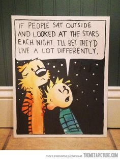 If people looked at the stars…