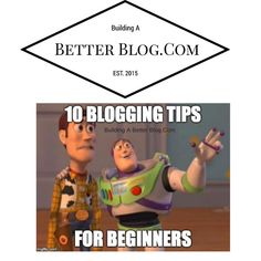 Ten Blogging Tips For Beginners - Building A Better Blog.Com www.sta.cr/31Wj4