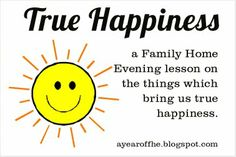 Week 14 True Happiness. Great lesson plan with printable activity.  http://ayearoffhe.blogspot.com