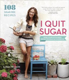 I Quit Sugar: Your Complete Detox Program & Cookbook by Sarah Wilson, This book is awesome, just starting reading it! Don't agree with everything, but some very interesting information about sugar addiction, and how sugar affects weight loss! Sarah Wilson, Get Healthy, Healthy Life, Healthy Sugar, Healthy Eating, Healthy Snacks, Sugar Health, Clean Eating, Clean Meals