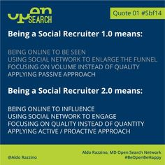 edin #SocialRecruitment Social Recruiter 1.0 VS Social Recruiter 2.0 #Quote #Sbf14 @OpenSearchNet @socialbizforum www.opensearchnetwork.com