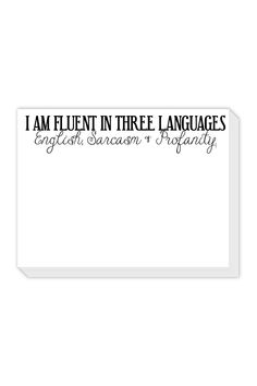 I Am Fluent In Three Languages Slab Pad by ROSANNEBECK STATIONERY on @HauteLook