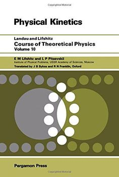 Course of Theoretical Physics: Physical Kinetics (Course of Theorectical Physics Series: Vol 10)