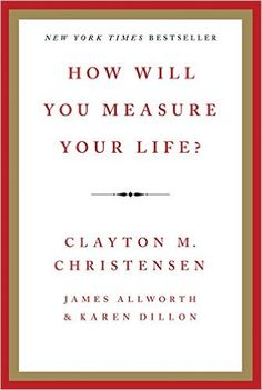 The NOOK Book (eBook) of the How Will You Measure Your Life? by Clayton M Christensen, James Allworth, Karen Dillon Dale Carnegie, Good Books, Books To Read, My Books, Steve Jobs, Date, Reading Lists, Book Lists, Favorite Things Party