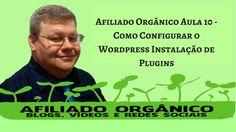 Afiliado Orgânico -  Aula 10 Como Configurar o Wordpress passo a passo