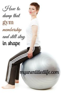 how to dump your gym membership and stay in shape