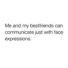 Right all the time Besties Quotes, Babe Quotes, Gift Quotes, Real Quotes, Tweet Quotes, Mood Quotes, Funny Quotes, Bestfriends, Bffs