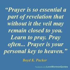 ~Prayer... Boyd K. Packer~