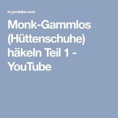 Monk-Gammlos (Hüttenschuhe) häkeln Teil 1 - YouTube
