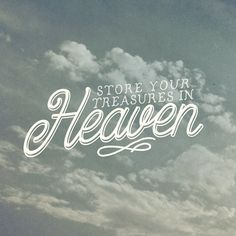 Treasures in Heaven - Pocket Fuel Daily Devotional Bible Verses About Love, Encouraging Bible Verses, Christian Facebook Cover, Treasures In Heaven, Love Never Fails, Believe In God, Daily Devotional, Faith In God, Christian Quotes