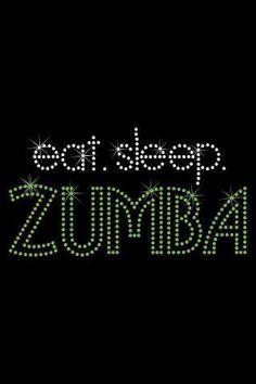 eat sleep zumba pretty much defines my life nowadays. haha!