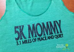 5k MOMMY Fitted Tank, workout jersey racer back running tank @Emily Schoenfeld Schoenfeld Schoenfeld Schoenfeld Johnson how cute and funny is this?! 5k this summer?