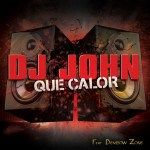DJ JOHN Feat DEMBOW ZONE-Que Calor(FRENCH RADIO EDIT)