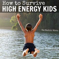 How to Survive High Energy Kids