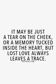 93 Best Memories Of A Lost Love Images Thoughts Love Quotes Love