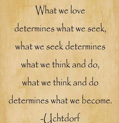 http://quote22.com/wp-content/uploads/2012/09/What-We-Love-Determines-What-We-Seek-480x500.jpg