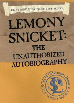 Lemony Snicket: The Unauthorized Autobiography (A Series of Unfortunate Events) by Lemony Snicket http://www.amazon.co.uk/dp/0613672097/ref=cm_sw_r_pi_dp_niZAvb1TNH71R