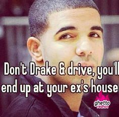 Dont Drake and drive