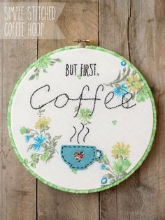 Simple Stitched Coffee Hoop - there is a free pattern for this cute hoop!