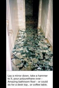 broken mirror floor. would be interesting when light reflects off of it.