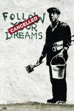 Banksy street art - follow your dreams Poster   Sold at Europosters