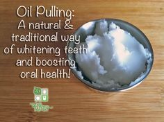 Oil Pulling for Oral Health - a simple way to whiten teeth and boost oral health.