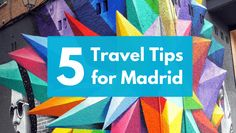 Tired of reading the same travel tips for Madrid in every travel guide? In this travel blog you'll find five travel tips we think you've never read before
