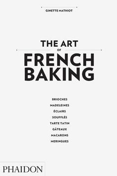 The Art of French Baking | Food / Cook | Phaidon Store