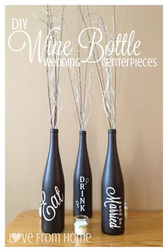 L♥ve From Home: DIY Wine Bottle Wedding Centerpieces