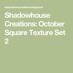 Shadowhouse Creations: October Square Texture Set 2