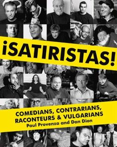 Satiristas: Comedians, Contrarians, Raconteurs & Vulgarians by Paul Provenza. $12.99. Publisher: HarperCollins e-books; 1 edition (May 11, 2010). 368 pages