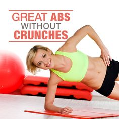 Forget the boring crunches! Here are workouts for Great Abs Without Crunches!