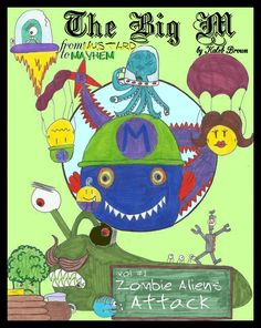 Comic book written by 9 yr old Kaleb Brown, The Big M: Zombie Aliens Attack.